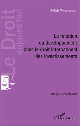 La fonction du développement dans le droit international des investissements