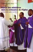 Enjeux des ministères dans la croissance de l'Eglise