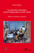 La santé des Limousins et des Périgourdins au XIXe siècle