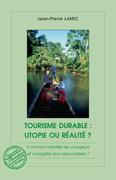 Tourisme durable : utopie ou réalité ?