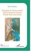 Emergence de l'homosexualité dans la littérature française d'André Gide à Jean Genet