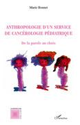 Anthropologie d'un service de cancérologie pédiatrique - de
