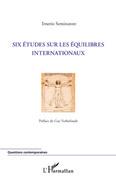 Six études sur les équilibres internationaux