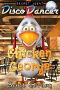 Secret Agent Disco Dancer: Chicken George
