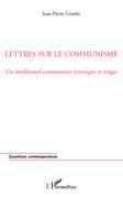 Lettres sur le communisme - un intellectuel communiste témoi
