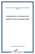Cooperation et integration - perspectives panamericaines