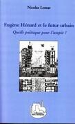 EugÈne hénard et le futur urbain - quelle politique pour l'u