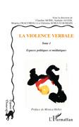 La violence verbale tome 1 - espaces politiques et médiatiqu