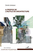 A propos de l'inutile en architecture