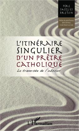 Itinéraire singulier d'un prÊtre catholique - la traversée d