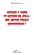 L'affaire H. Habré et l'affaire du Joola : une justice pénale controversée ?