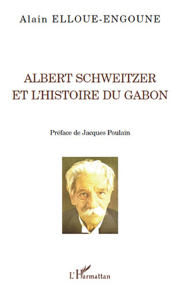 Albert Schweitzer et l'histoire du Gabon