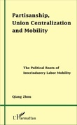 Partisanship, Union Centralization and Mobility