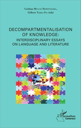 Decompartmentalisation of knowledge: interdisciplinary essays on language and literature