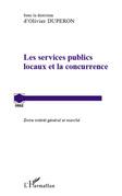 Les services publics locaux et la concurrence - entre intérê