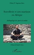 Sorcellerie et arts martiaux en Afrique