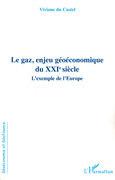 Le gaz, enjeu géoéconomique du xxie siÈcle - l'exemple de l'