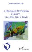 La république démocratique du congo, un combat pour la survi