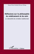 Réflexions sur la philosophie du médicament et du soin - la
