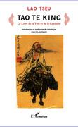 Tao te king - le livre de la voie et de la conduite