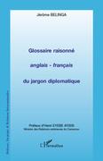 Glossaire raisonné anglais - français du jargon diplomatique
