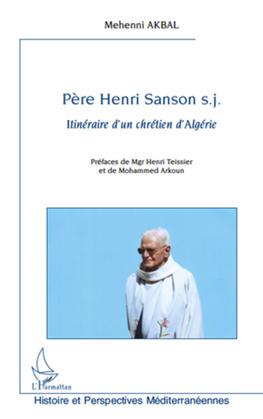 PÈre henri sanson s.j - itinéraire d'un chrétien d'algérie