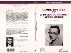 GLOBE-TROTTER ET CITOYEN DU MONDE : SERGE DEBRU