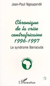Chronique centrafricaine 1996-1997
