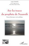 Sur les traces du prophÈte de nazareth - données historiques