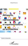Aéroports, représentations et expérimentations en architectu