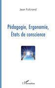 Pédagogie, Ergonomie, Etats de conscience