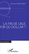 Fin de l'âge d'or du Dollar