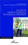 Les douze travaux d'Hercule du nouveau Président