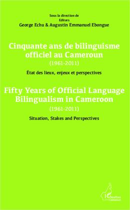 CINQUANTE ANS DE BILINGUISME OFICIEL AU CAMEROUN (1961-2011)