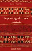 Le pèlerinage du chacal : Contes kabyles