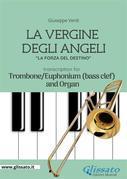La Vergine degli Angeli - Trombone or Euphonium (B.C.)and Organ