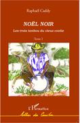 NOËL NOIR - Les trois tanbou dvieux coolie - (tome 2)