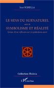 LE SENS DU SURNATUREL - suivie Symbolisme et réalité - Genè