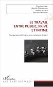 Le travail, entre public, privé et intime