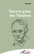 DANS LA GRÂCE DES TÉNÈBRES
