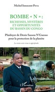 """Bombe """"N"""" : Richesses, mystères et opportunités du bassin du Congo"""