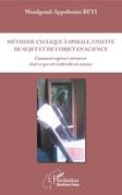 Méthode cyclique à spirale, unicité du sujet et de l'objet en science