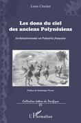 Les dons du ciel des anciens Polynésiens : Archéoastronomie en Polynésie française