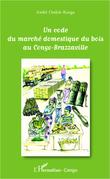 Un code du marché domestique du bois au Congo-Brazzaville