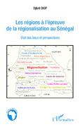 LES RÉGIONS À L'ÉPREUVE DE LAÉGIONALISATION AU SÉNÉGAL - Et