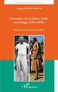 Souvenirs d'un prince kuba du congo - (1913-1970)