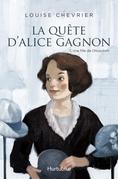 La quête d'Alice Gagnon - Tome 1