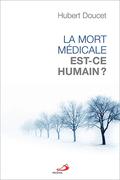 La mort médicale, est-ce humain?