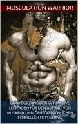 Bodybuilding der ultimative Leitfaden für den Aufbau von Muskeln