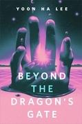 Beyond the Dragon's Gate